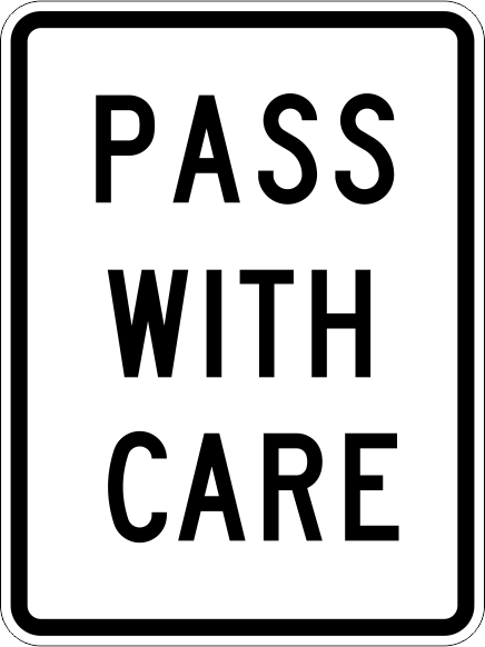 R4-2 Pass With Care Sign | Time Signs Manufacturing