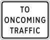 R1-2AP  To Oncoming Traffic Plaque