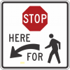 R1-5B  Stop Here For Pedestrian Sign