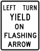 R10-12M Left Turn Yield On Flashing Arrow Sign