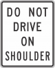 R4-17 Do Not Drive On Shoulder Sign