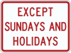 R8-3BP  Except Sundays and Holidays Plaque